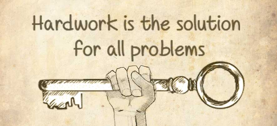 Hard Work - The Key to Solving All Problems