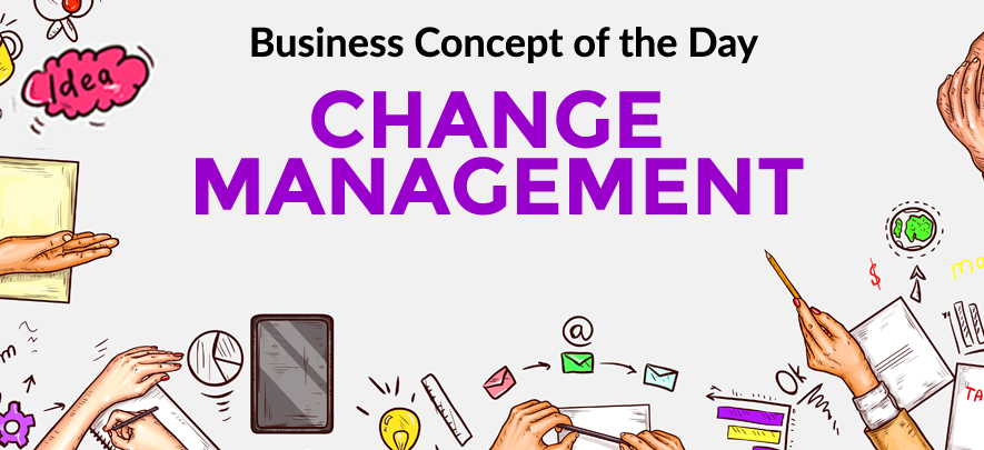 Change Management - Business concept of the day