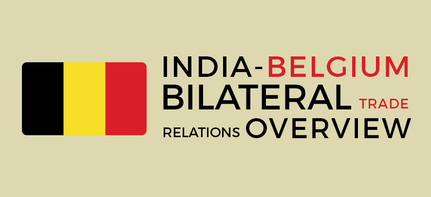 Belgium, an open and dynamic economy and a strong trading partner of India