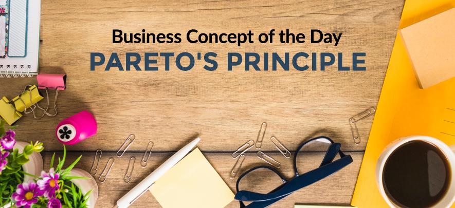 Pareto's Principle - Business concept of the day