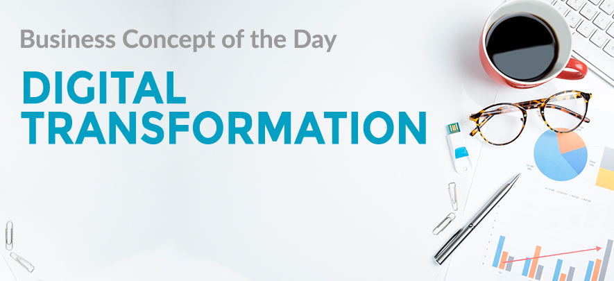 Digital Transformation - Business concept of the day