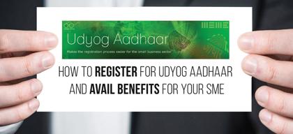 Udyog Aadhaar registration can benefit your SME