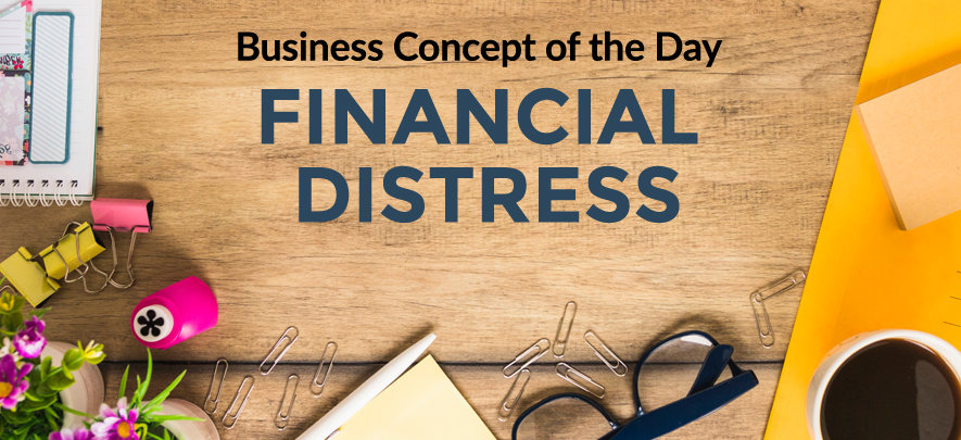 Financial distress - Business concept of the day