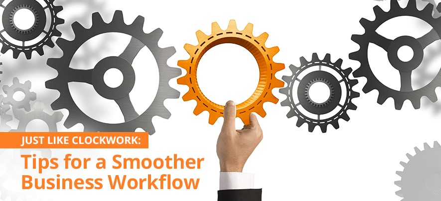 Just Like Clockwork: Tips for a Smoother Business Workflow