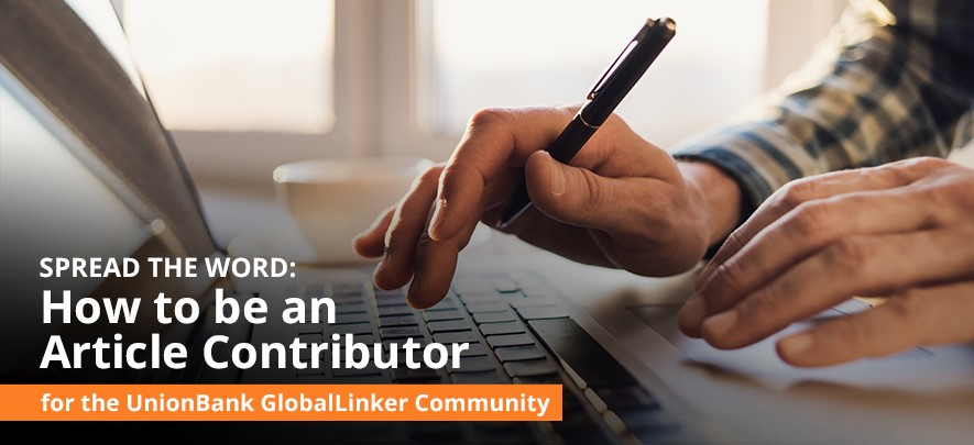 Spread the Word: How to be an Article Contributor for the UnionBank GlobalLinker Community
