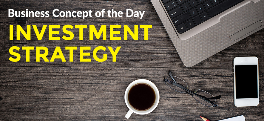 Investment Strategy - Business concept of the day