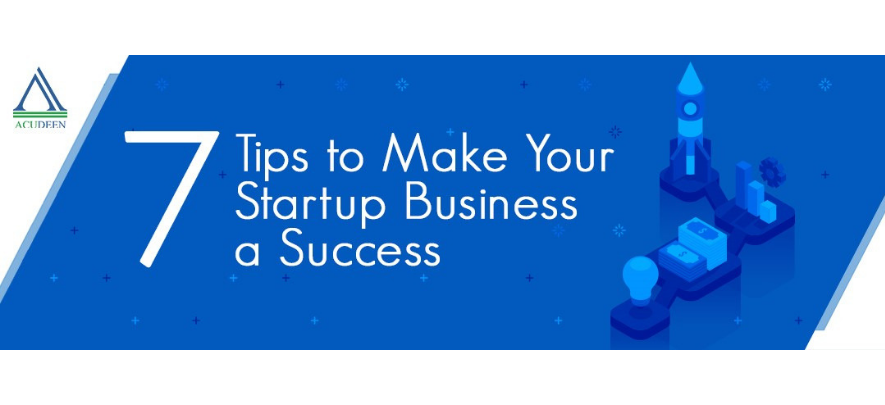 7 tips to make your startup business a success