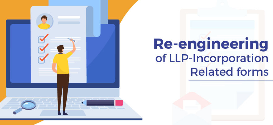Re-engineering of LLP incorporation related forms