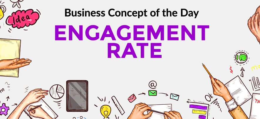 Engagement Rate - Business concept of the day