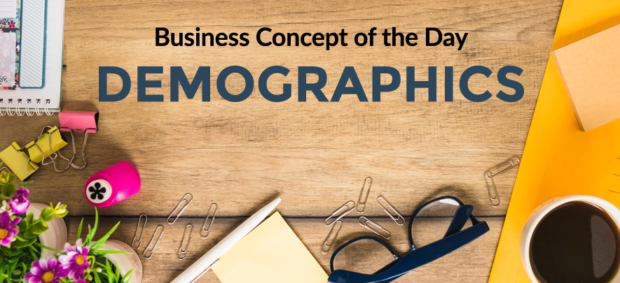 Demographics - Business concept of the day