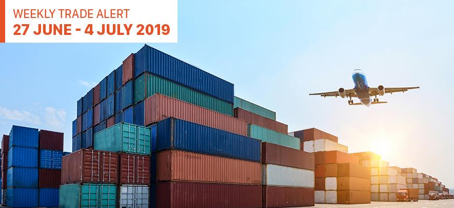 Weekly Trade Alert: 27 June – 4 July 2019