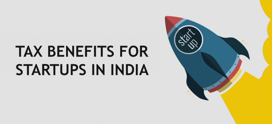 A list of tax benefits for startups in India