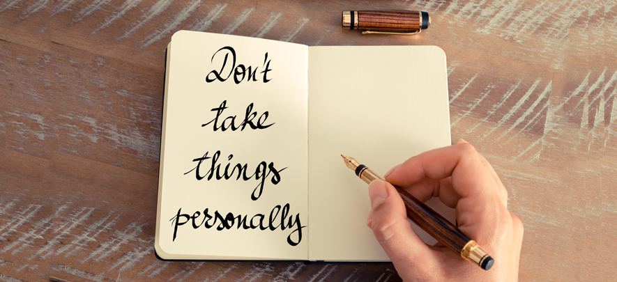Why 'don't take it personally' is bad work advice?