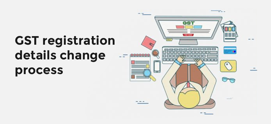 How to change GST registration details of a business?