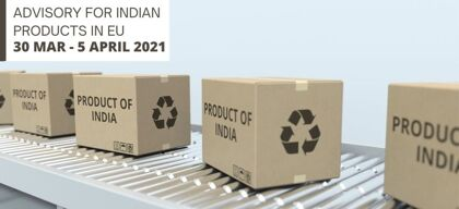 Advisory for Indian products in EU: 30 March - 5 April 2021