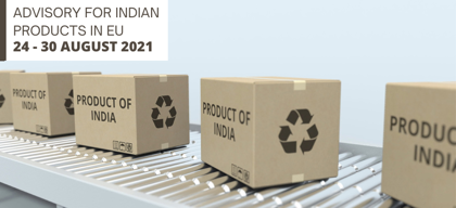 Advisory for Indian products in EU: 24 – 30 August 2021