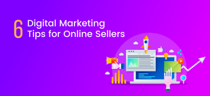6 Digital Marketing tips to increase sales on your eCommerce store
