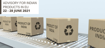 Advisory for Indian products in EU: 22 – 28 June 2021