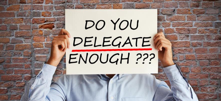 How do I delegate better?
