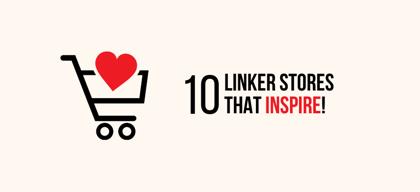 10 Linker Stores to inspire entrepreneurs