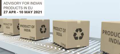 Advisory for Indian products in EU: 27 April – 10 May 2021